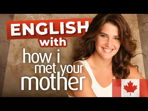 American Vs Canadian English With How I Met Your Mother