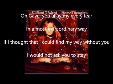 Clifford T. Ward - Gaye (With Lyrics)