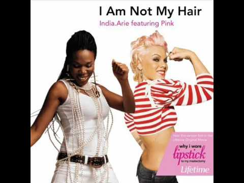 India.Arie - I Am Not My Hair (Featuring Pink)
