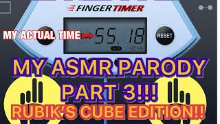My ASMR Parody PART 3!! Rubik's Cube Edition😅😣