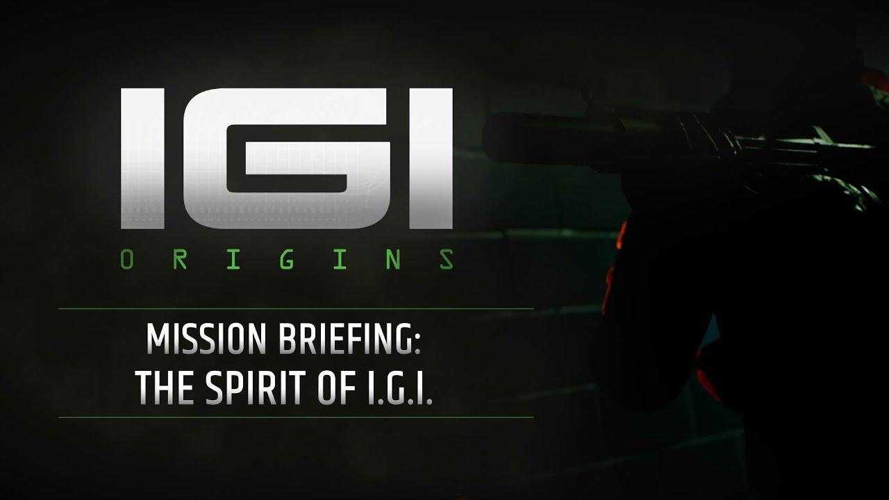 I.G.I. ORIGINS DEVELOPMENT UPDATE #1