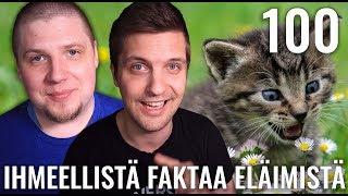 100 IHMEELLISTÄ FAKTAA ELÄIMISTÄ feat. Petteri Mikkonen