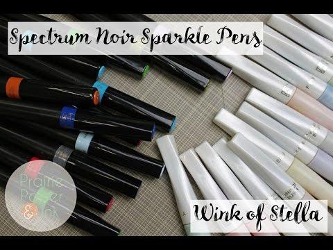 Spectrum Noir Sparkle Pens | Product Review & Comparison to Wink of Stella