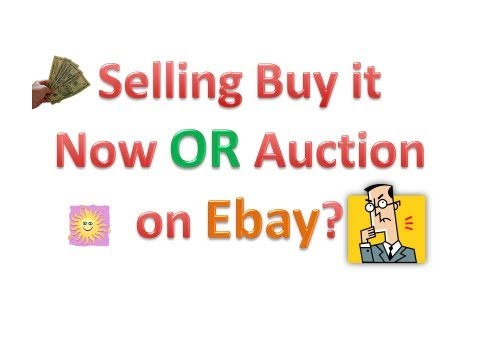 How To Sell On Ebay Buy It Now Or Auction Business Tips Youtube