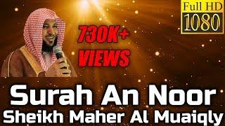 surah al noor full beautiful recitation sheikh maher al muaiqly english arabic translation