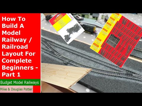 How To Build A Model Railway / Railroad Layout For Complete Beginners – Part 1 – Baseboard & Track