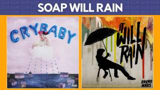 Soap vs. It Will Rain [Melanie Martinez & Bruno Mars] MASHUP