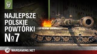Najlepsze polskie powtórki №7 [World of Tanks Polska]