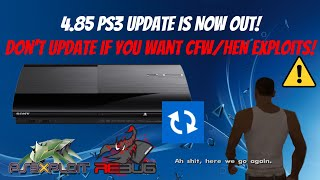 4.85 PS3 Update Is Now Out! Don't Update If You Want CFW/HEN Exploits! [NEWS]