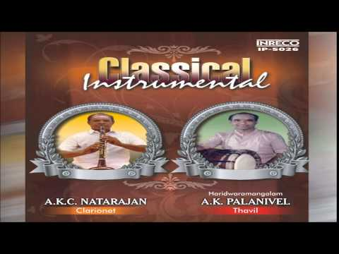 CARNATIC INSTRUMENTAL   CLARINET & THAVIL   A.K.C. NATARAJAN & A.K. PALANIVEL   JUKEBOX