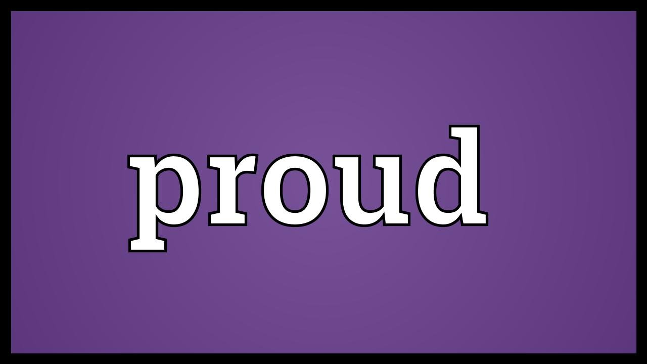 Proud meaning youtube proud meaning solutioingenieria Gallery