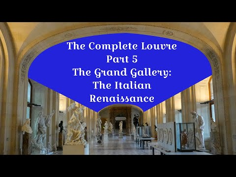 the-complete-louvre-part-5:-the-grand-gallery-&-the-italian-renaissance