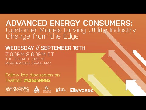 Advanced Energy Consumers: Customer Models Driving Utility Industry Change from the Edge