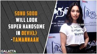Sonu Sood will look super handsome in Devi(L) - Tamannaah