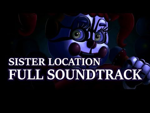 FNaF Sister Location: Full OST (All songs)