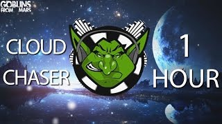 Goblins from Mars - Cloud Chaser 【1 HOUR】