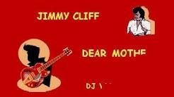 DJ 705 JIMMY CLIFF   DEAR MOTHER DEMO (lyrics)