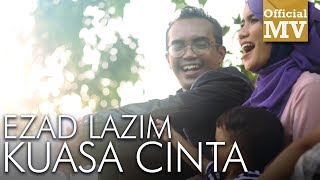 Ezad Lazim - Kuasa Cinta (Official Music Video)