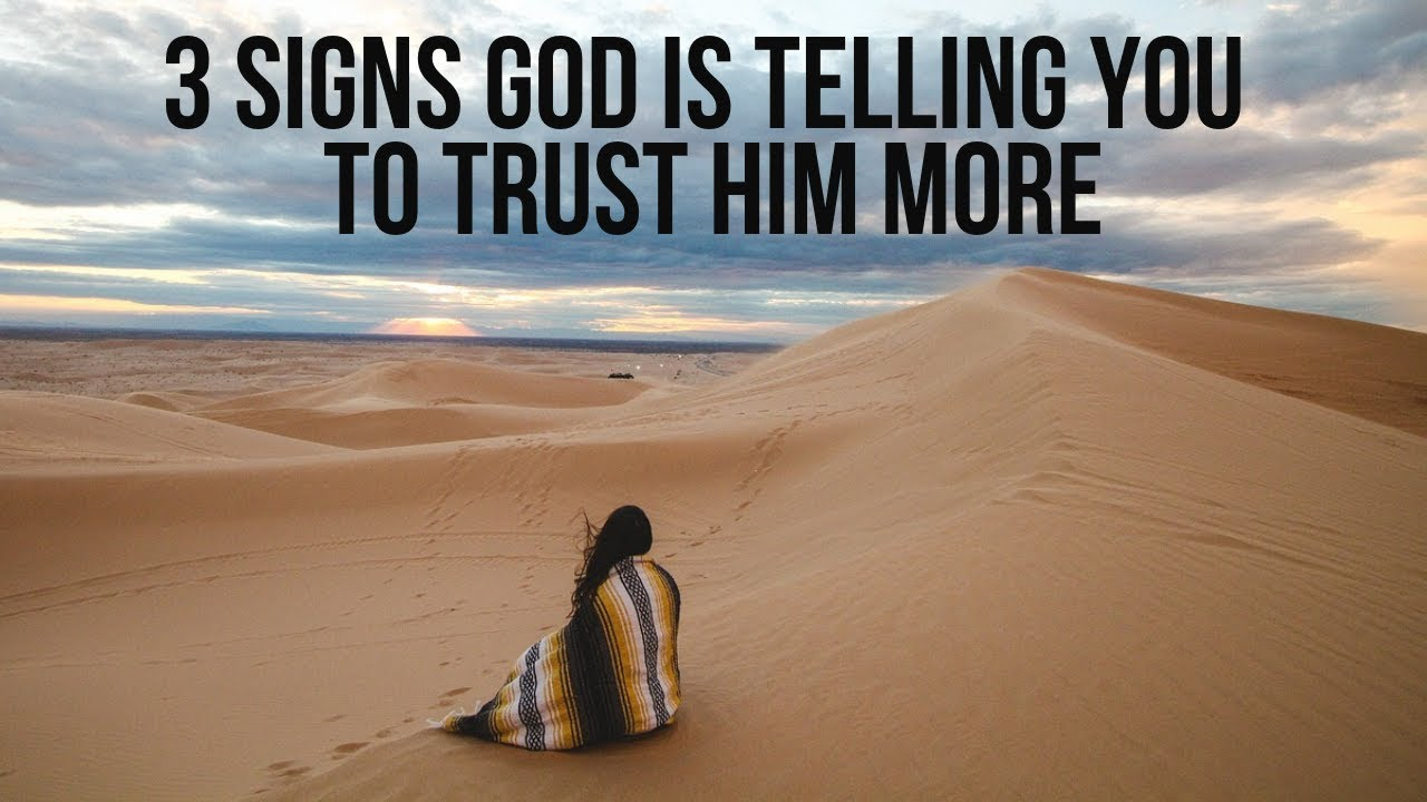 3 Signs God Is Asking You to Trust Him More