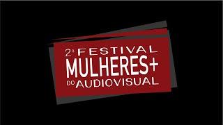PROMO 2o FESTIVAL MULHERES+ DO AUDIOVISUAL