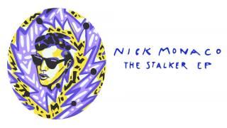 Nick Monaco - The Stalker