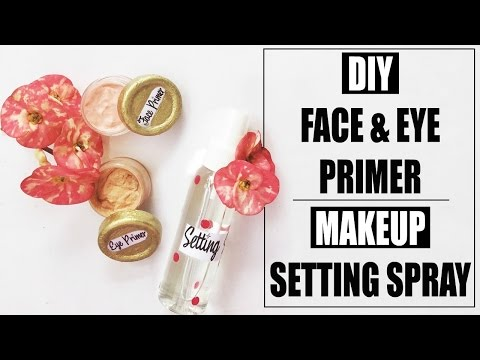 DIY Face & Eye Primer | Makeup Setting Spray