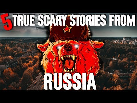 5 REAL Russian Horror Stories!