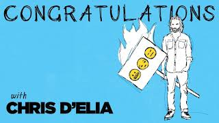 Congratulations Podcast w/ Chris D'Elia | EP31 - Fried Butterfly