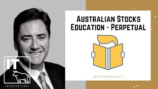 Australian Stocks Education - Perpetual – James Holt
