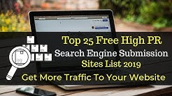 Top 25 High PR Free Search Engine Submission Site List 2019
