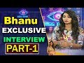 Bigg Boss 2 Contestent Bhanu Exclusive Interview  After Elimination | Part 1 | ABN Telugu