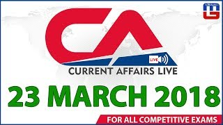 Current Affairs Live At 7:00 am | 23rd March 2018 | करंट अफेयर्स लाइव | All Competitive Exams