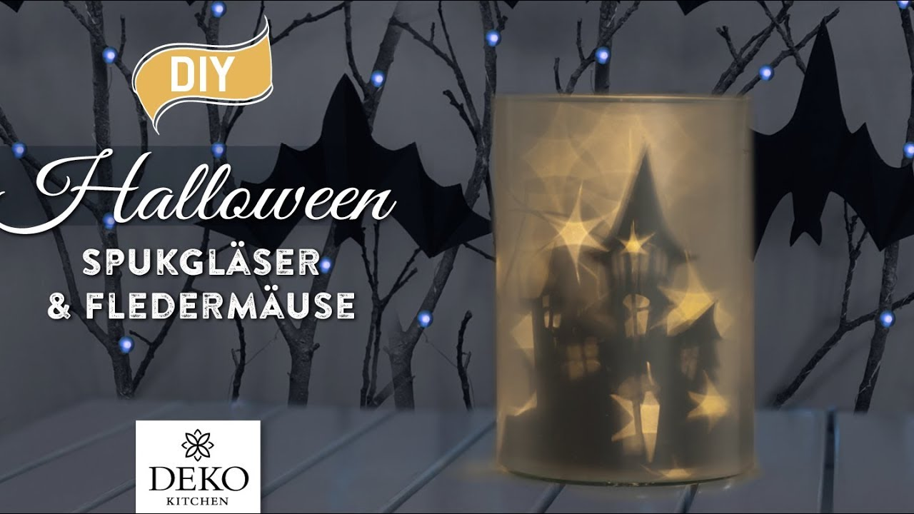 Diy Coole Halloween Deko Mit Spukglasern Und Fledermausen How To Deko Kitchen Youtube