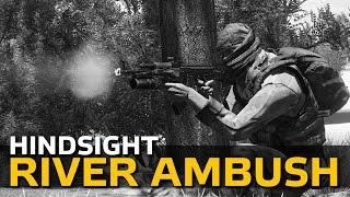 Riverside Ambush - Hindsight Episode 1