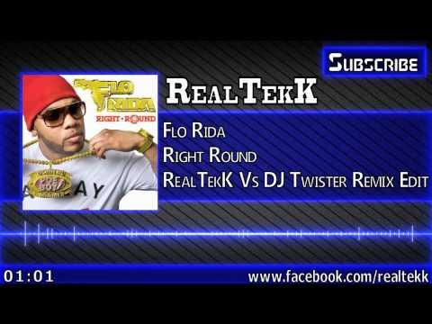 Flo Rida - Right Round (RealTekK Vs DJ Twister Remix Edit)
