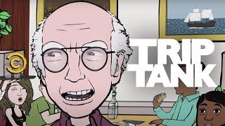 TripTank - I Owe Larry David Money