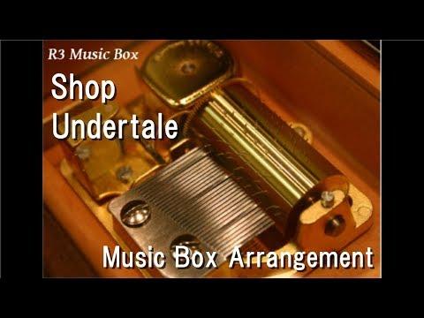 Shop/Undertale [Music Box]