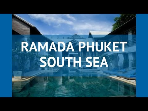 RAMADA PHUKET SOUTH SEA 4* Таиланд Пхукет обзор – отель РАМАДА ПХУКЕТ САУС СИ 4* Пхукет видео обзор
