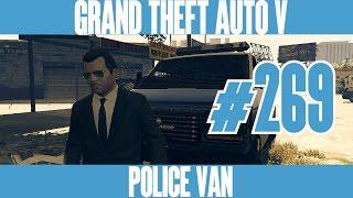 GTA 5 NEXT GEN - POLICE VAN - Gameplay Walkthrough No Commentary - Part 269