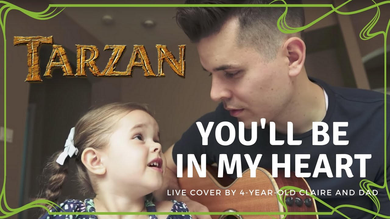 YOU'LL BE IN MY HEART FROM DISNEY'S TARZAN - LIVE COVER BY 4-YEAR-OLD CLAIRE RYANN AND DAD #1