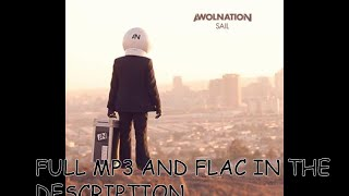 SAIL - AWOLNATION FULL VIDEO WITH FREE MP3 AND FLAC DOWNLOAD