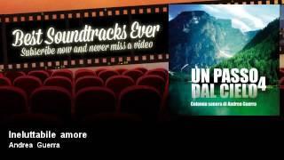 Andrea Guerra - Ineluttabile amore - Un Passo Dal Cielo 4 (TV Fiction Official Soundtrack 2017)