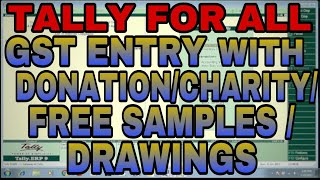 GST ENTRY with FREE SAMPLES/CHARITY/DONATION/DRAWINGS in TALLY.ERP9