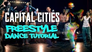 Capital Cities - Safe and Sound OFFICIAL Freestyle Dance Tutorial (HD)