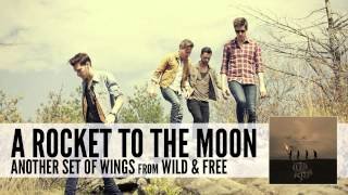 A Rocket To The Moon: Another Set Of Wings (Audio)