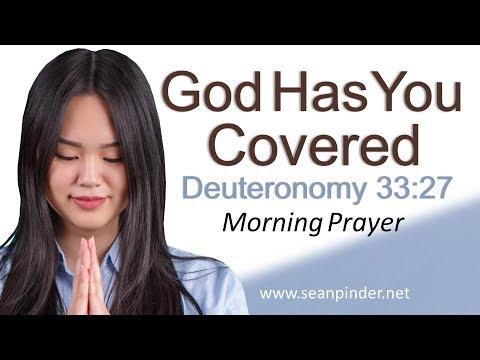 GOD HAS YOU COVERED - DEUTERONOMY 33 - MORNING PRAYER