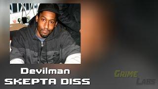 DEVILMAN - SKEPTA Diss (reply) [2015]