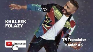 Tamer Hosny Khaleek Folazy Lyrics and Turkish Lyrics