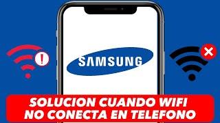 Problema samsung galaxy wifi - SOLUCIONADO