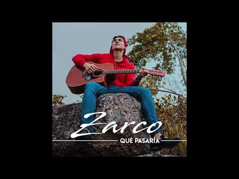 Zarco - Qué pasaría (audio oficial)